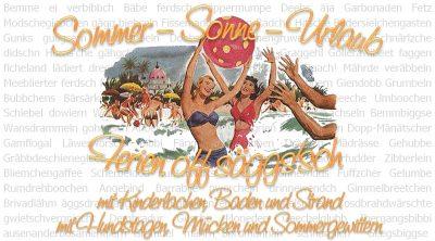 So klingt dr säggs'sche Sommer.